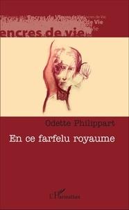 Odette Philippart - En ce farfelu royaume.