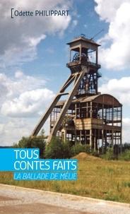 Odette Philippart - Tous contes faits - La ballade de Mélie.