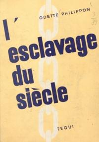 Odette Philippon et René Cassin - L'esclavage du siècle.