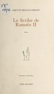 Odette Renaud-Vernet - Le Scribe de Ramsès II.