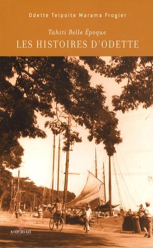 Les histoires d'Odette. Tahiti Belle Epoque