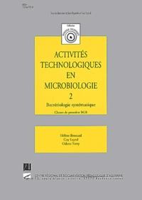 Odette Terry et Guy Leyral - Activités technologiques en microbiologie 1e BGB - Tome 2, Bactériologie systématique.