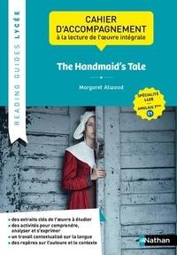 Odette Toneatti - The Handmaid's Tale, Margaret Atwood - Cahier d'accompagnement à la lecture de l'oeuvre intégrale LLCER anglais Tle C1.