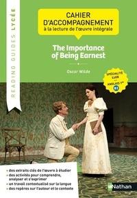 Odette Toneatti - The Importance of Being Earnest, Oscar Wilde - Cahier d'accompagnement à la lecture de l'oeuvre intégrale LLCE anglais 1re B2.