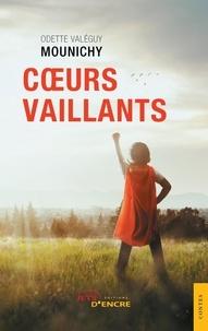 Téléchargement gratuit d'ebooks et de livres audio Coeurs vaillants par Odette valéguy Mounichy 9782355231926