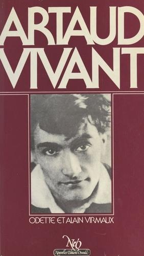 Odette Virmaux et Alain Virmaux - Artaud vivant.