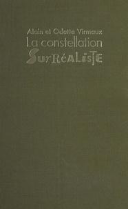 Odette Virmaux et Alain Virmaux - La Constellation surréaliste.