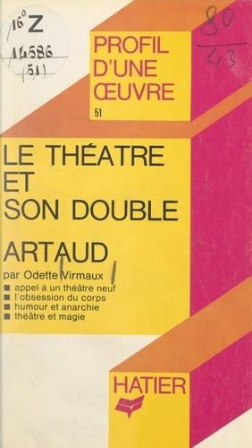Le théâtre et son double, Antonin Artaud. Analyse critique
