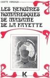 Odette Virmaux - Les héroïnes romanesques de Madame de La Fayette - (La Princesse de Montpensier, la princesse de Clèves, la comtesse de Tende).