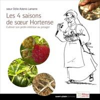 Odile Adenis-Lamarre - Les quatre saisons de soeur Hortense.