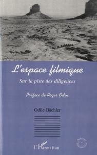 Odile Bächler - L'espace filmique - Sur la piste des diligences.