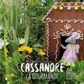 Odile Bailloeul - Cassandre la gourmande.