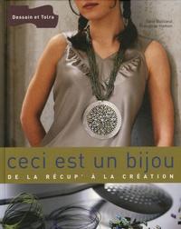 Odile Bailloeul et Françoise Hamon - Ceci est un bijou - De la récup' à la création.