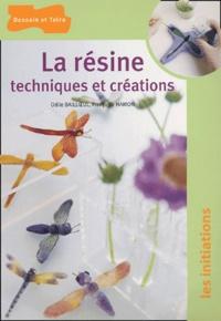 Odile Bailloeul et Françoise Hamon - La résine - Techniques et créations.