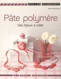 Odile Bailloeul - Pâte polymère - Des bijoux à créer.