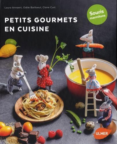 Odile Bailloeul et Laura Annaert - Petits gourmets en cuisine - Souris marmitons.