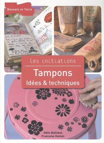 Odile Bailloeul et Françoise Hamon - Tampons - Idées & techniques.