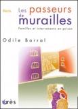 Odile Barral - Les passeurs de murailles - Familles et intervenants en prison.