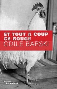 Odile Barski - Et tout à coup ce rouge.