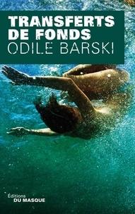 Odile Barski - Transferts de fonds.
