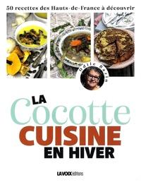 Odile Bazin - La Cocotte cuisine en hiver - 50 recettes des Hauts-de-France à découvrir.