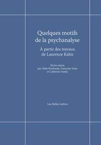 Odile Bombarde et Françoise Neau - Quelques motifs de la psychanalyse - A partir des travaux de Laurence Kahn.