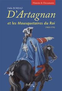 Odile Bordaz - D'Artagnan et les mousquetaires du roi - 1622-1775.