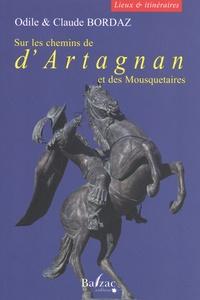 Odile Bordaz et Claude Bordaz - Sur les chemins de d'Artagnan et des Mousquetaires - Lieux et itinéraires.