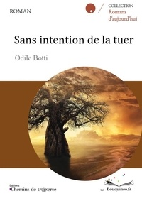 Odile Botti - Sans intention de la tuer.