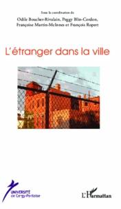 Odile Boucher-Rivalain et Peggy Blin-Cordon - L'étranger dans la ville.