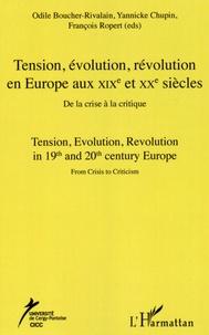 Odile Boucher-Rivalain et Yannicke Chupin - Tension, évolution, révolution en Europe aux XIXe et XXe siècles - De la crise à la critique.