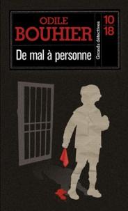 Odile Bouhier - De mal à personne.