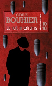 Odile Bouhier - La nuit, in extremis.