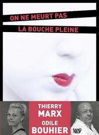 Odile Bouhier - On ne meurt pas la bouche pleine.