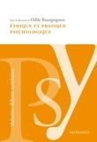 Odile Bourguignon - Éthique et pratique psychologique - Le respect de la personne à la base du travail du psychologue.