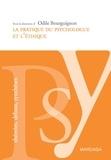Odile Bourguignon - La pratique du psychologue et l'éthique - Le praticien et son rapport à autrui.
