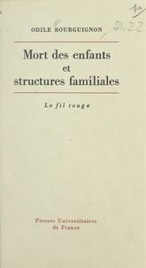 Odile Bourguignon et Julian de Ajuriaguerra - Mort des enfants et structures familiales.