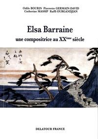 Odile Bourin et Pierrette Germain-David - Elsa Barraine (1910-1999) - Une compositrice au XXe siècle.