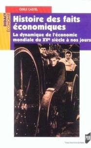 Odile Castel - Histoire des faits économiques - La dynamique de l'économie mondiale du XVe siècle à nos jours.