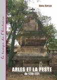 Odile Caylux - Arles et la peste de 1720-1721.