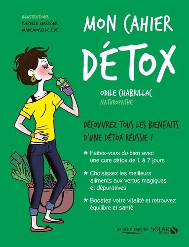 Odile Chabrillac - Mon cahier détox.