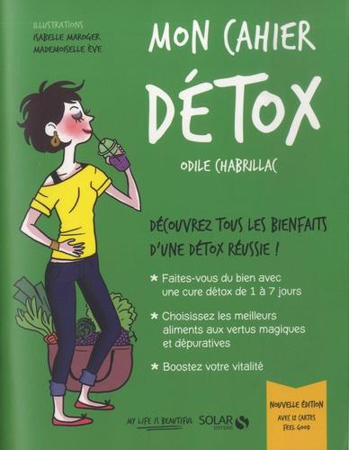 Odile Chabrillac - Mon cahier détox - Avec 12 cartes feel good.