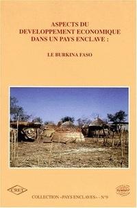 Odile Chapuis et  Collectif - Aspects du développement économique dans un pays enclavé - Le Burkina Faso.