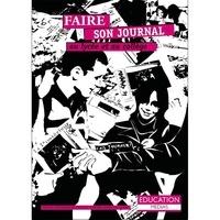 Odile Chenevez et Pascal Famery - Faire son journal au lycée et au collège.