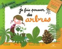 Odile Clerc-Causse et Françoise Curtet - Je fais pousser des arbres.