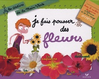 Odile Clerc-Causse et Françoise Curtet - Je fais pousser des fleurs.
