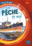 Odile Clerc et Pierre-Emmanuel Dequest - La pêche en mer.