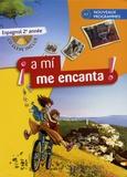 Odile Cleren Montaufray et Michelle Froger - Espagnol 3e A mi me encanta A2 - Livre de l'élève. 1 CD audio