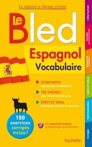 Odile Cleren Montaufray et Michelle Froger - Le Bled Espagnol vocabulaire.