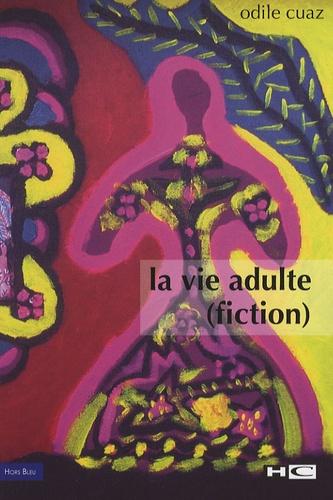 Odile Cuaz - La vie adulte (fiction).